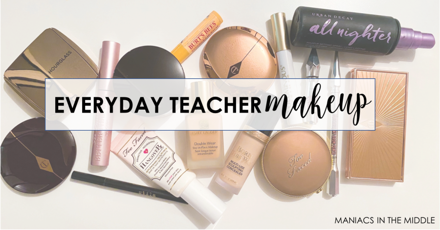 Everyday Teacher Makeup Maniacs In The Middle